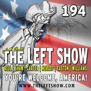 194 The LEFT Show – Republicans Love Dumb
