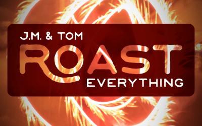 001 Roast – Taxes and Taxes