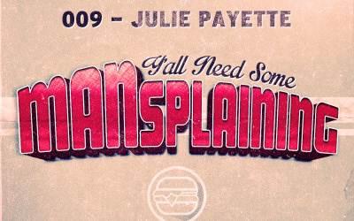 009 – MANSplaining – Julie Payette