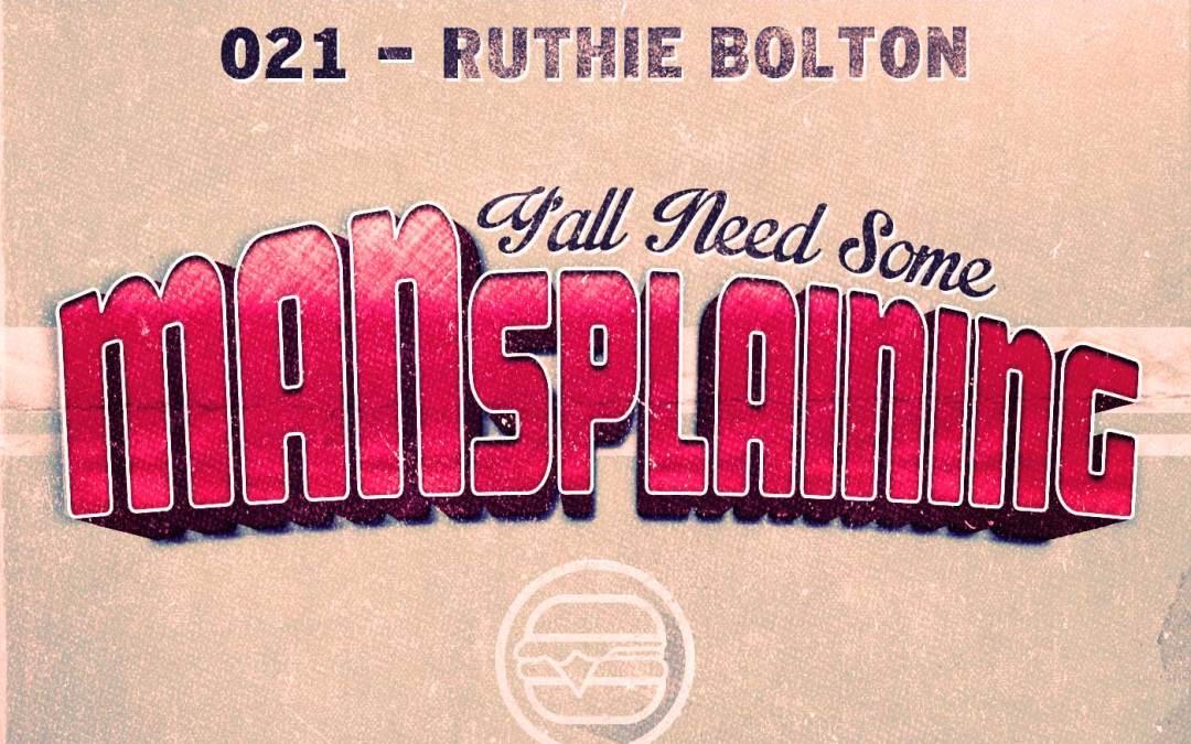021 MANSplaining – Ruthie Bolton