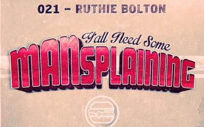 021 MANSplaining – Ruthie Bolton