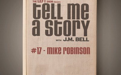 017 Tell Me A Story – Mike Robinson Part 2