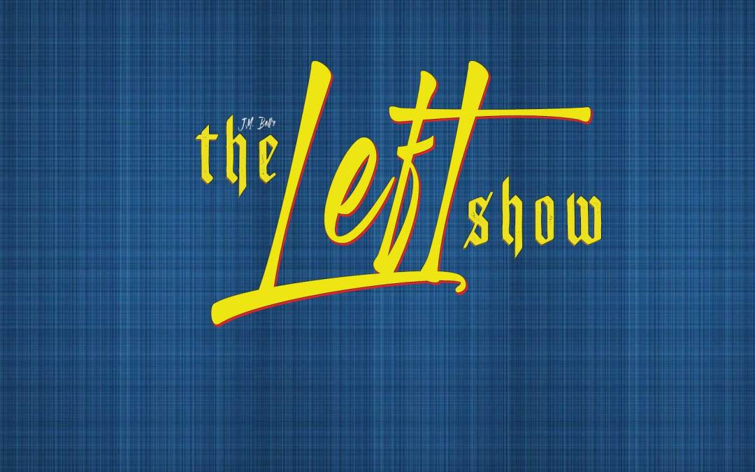 451 The LEFT Show – The Hand Wash Blues