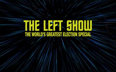 486 The LEFT Show – ELECTION NIGHT SPECIAL