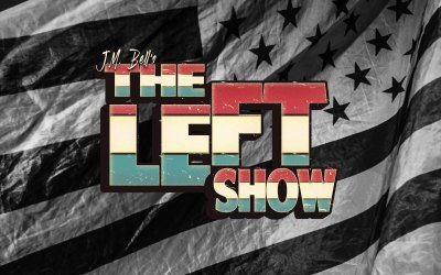502 The LEFT Show – Anger Is My Face!