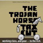 Robert Reich Donald Trump's tax cut Trojan Horse (VIDEO)