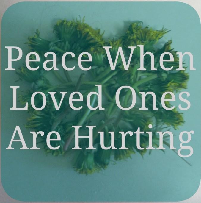 peacewhenlovedonesarehurting2