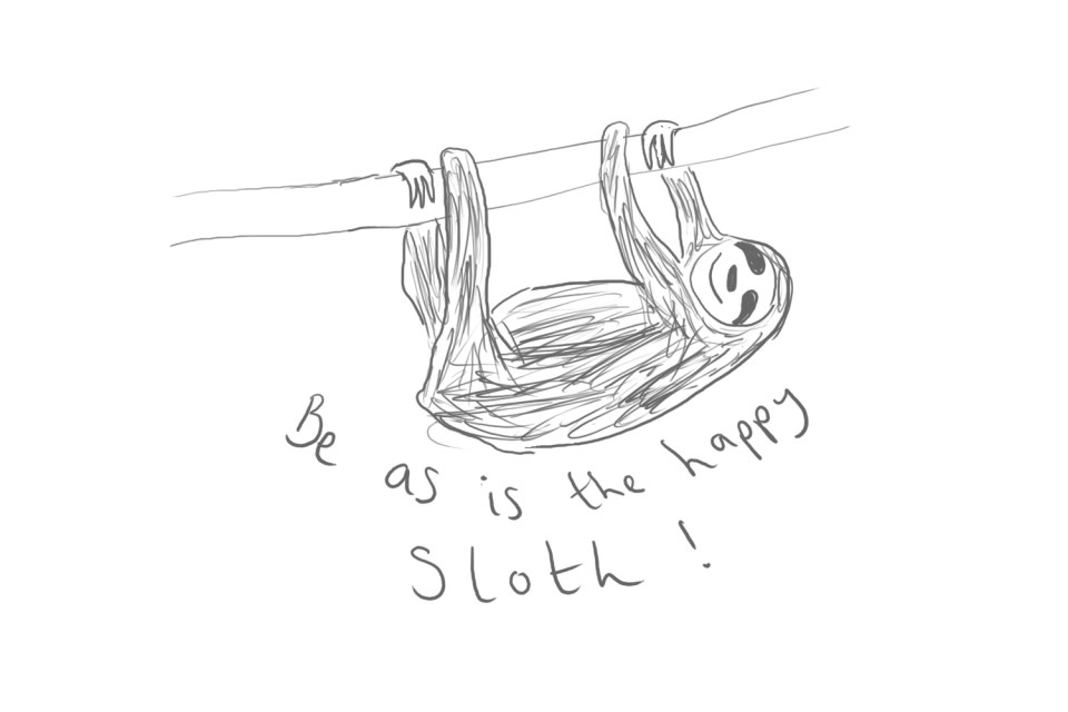 "cartoon image of a sloth hanging from a branch ""be as is the happy sloth!"""