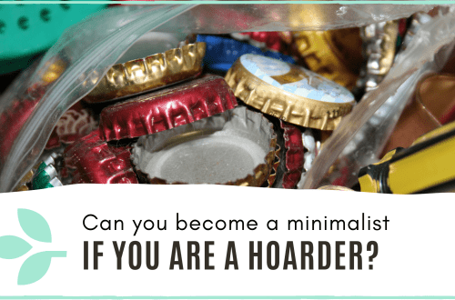 link to blog post - can you become a minimalist if you are a hoarder