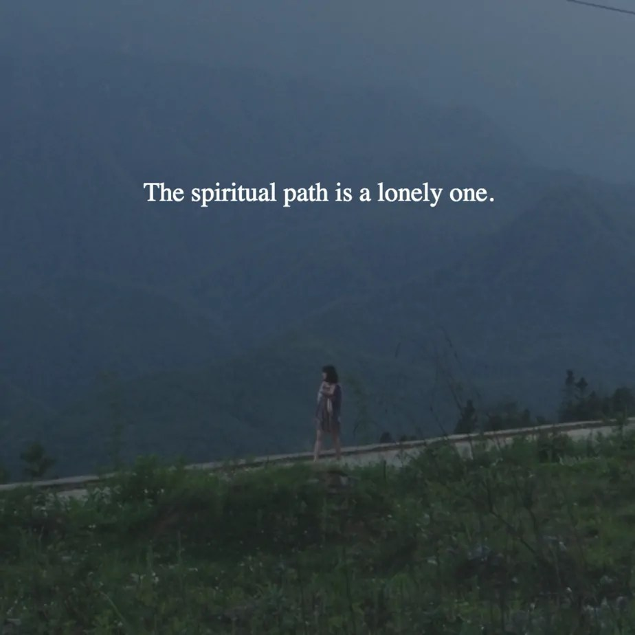 the spiritual path is a lonely one quote