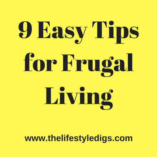 9 Easy Tips For Frugal Living  The Lifestyle Digs