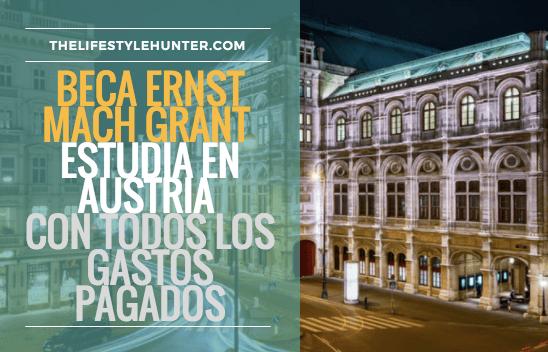 Beca Ernst Mach Grant: estudia en Austria con todos los gastos pagados