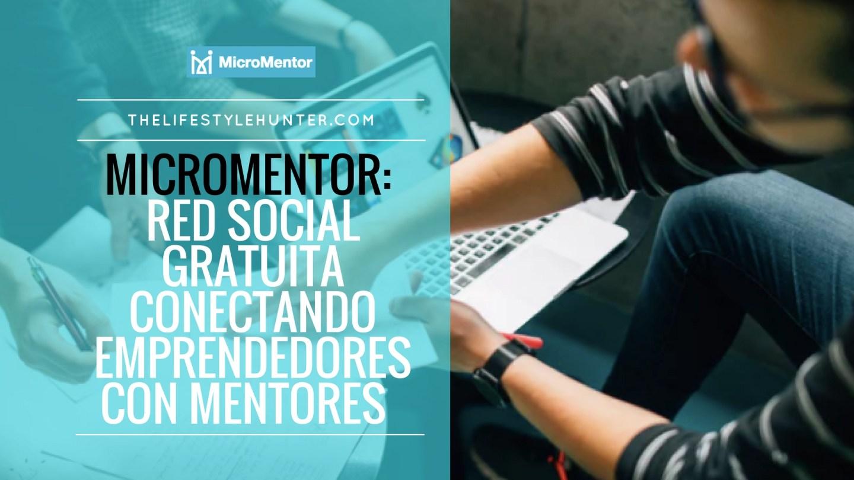 MicroMentor: red gratuita conectando emprendedores con mentores