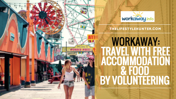 Workaway: travel with free accommodation and food by volunteering
