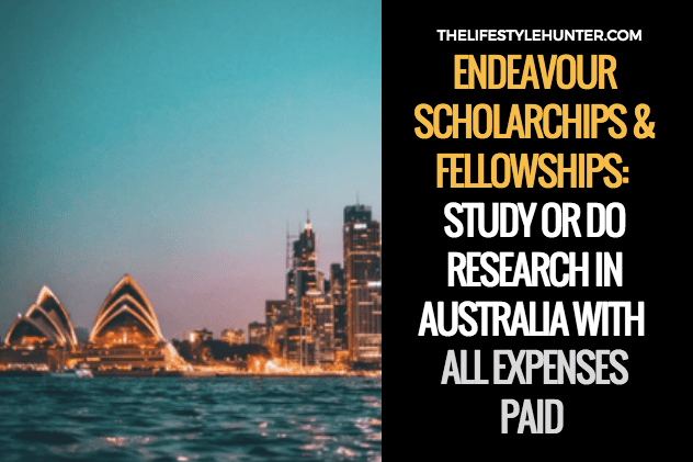 Endeavour Scholarships and Fellowships: study or do research in Australia with all expenses paid