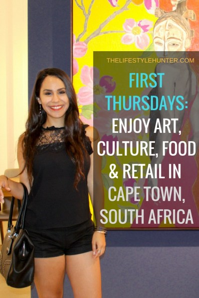 #thelifestylehunter #pilarnoriega #Travel : First Thursdays, Cape Town, South Africa, Africa, Cape Town Centre, Cape Town City Centre, art, food, culture, galleries, retail, artists, colorful, free wine, free canapes, free snacks, music, entertainment, trendy, Boo-Kaap, V&A Waterfront, Green Point Stadium, travel, traveling, travelling, travel blogger, travel blog, luxury traveling, backpacking, tourist, tour