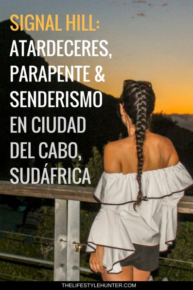 #thelifestylehunter #pilarnoriega #viajar : signail hill, noon gun, sundowners, atardecer, puesta de sol, paragliding, tandem paragliding, parapente, cabeza de leon, lions head, lion's head, senderismo, hiking, hike, table mountain, Africa, Cape Town, Sea Point Promenade, Cape Town Hotel, trendy, Devils Peak, Kruger safari, Stellensbosh, Hermanus, Cape Point, Garden Route, Groot Constantia, Kristenbosch, Boulders Beach, Boo-Kaap, Clifton Beach, V&A Waterfront, Camps Bay, Green Point Stadium