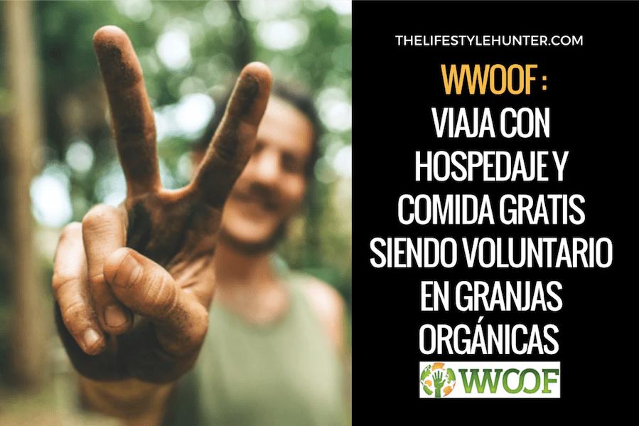 WWOOF: viaja con hospedaje y comida gratis siendo voluntario en granjas orgánicas