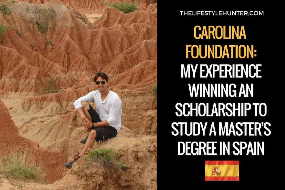 Carolina Foundation: my experience winning an scholarship to study a Master's degree in Spain