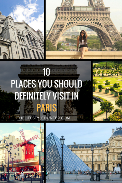 #thelifestylehunter #pilarnoriega The Lifestyle Hunter by Pilar Noriega #Travel : Paris, France, my top 10 places are: The Eiffel Tower, The Louvre, The Triumphal Arch (Arc de Triomphe), Notre Dame Cathedral, Place de la Concorde, Moulin Rouge, Sacre Coeur Basilica, Les Invalides, Jardin du Luxembourg (Luxemburg Gardens), and Versailles (Palace and Gardens)