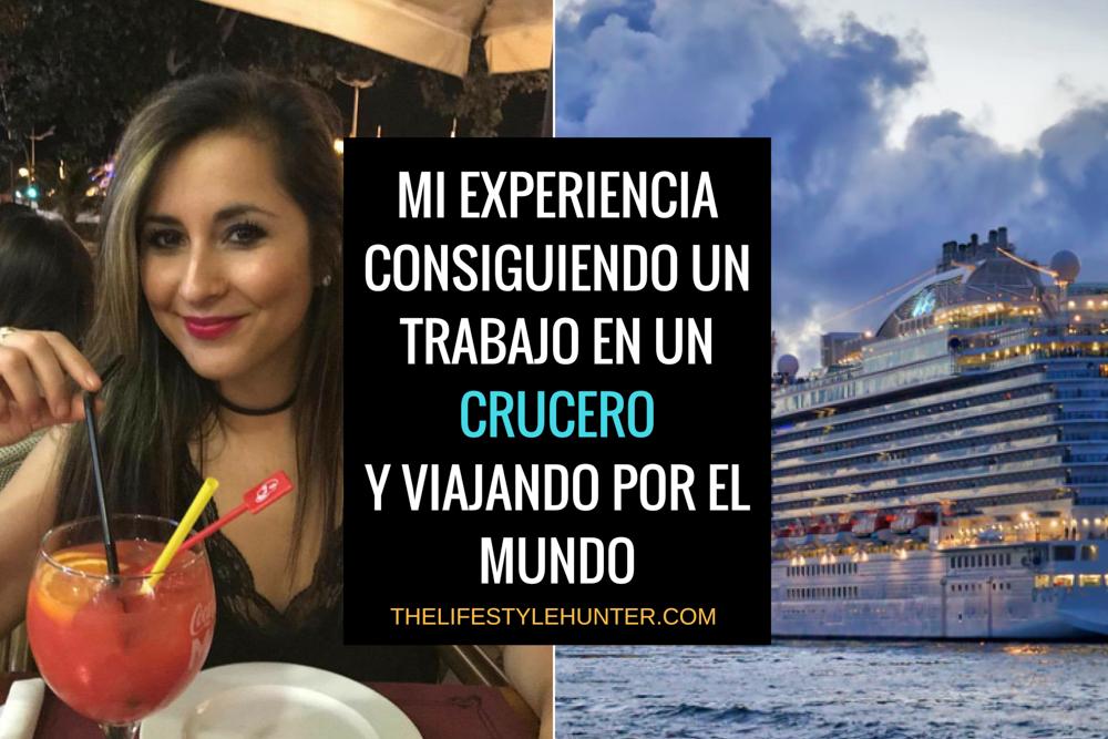 Mi experiencia consiguiendo un trabajo en un crucero y viajando por el mundo