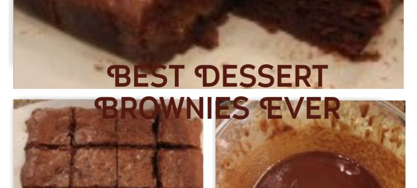 Best Dessert Brownies Ever -FACT!