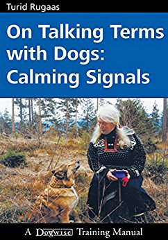 On Talking Terms with Dogs: Calming Signals by Turid Rugaas