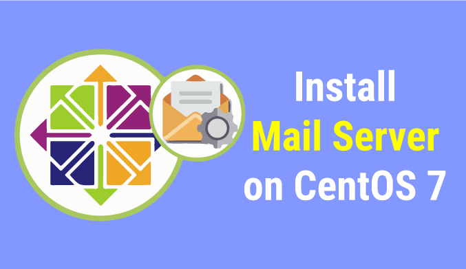Install & Setup Mail Server in CentOS 7 – TheLinuxCode