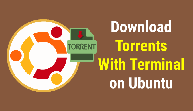 How To Download Torrent with Command Line in Ubuntu