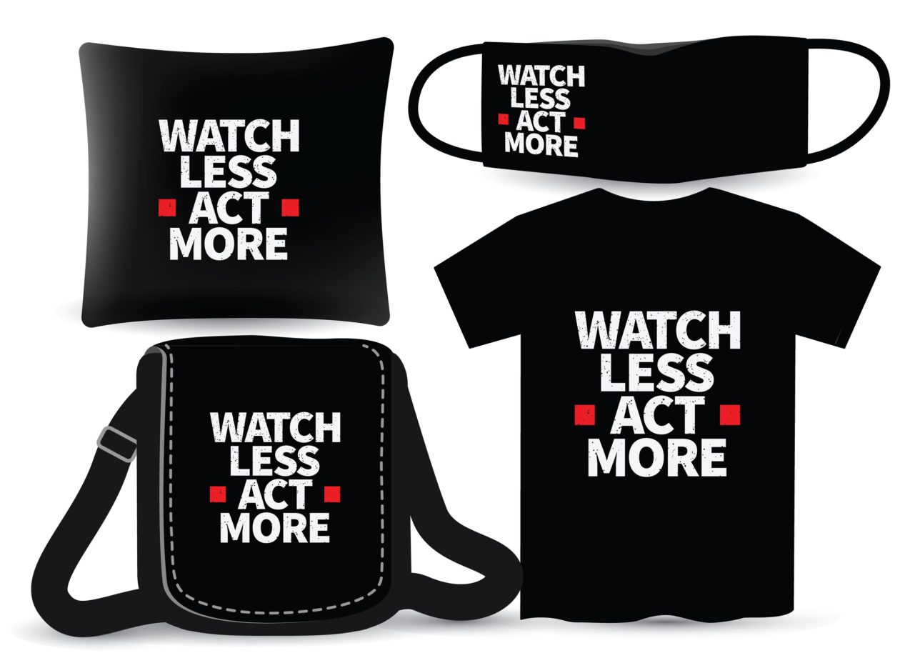 Watch less act more lettering design for t shirt and merchandising