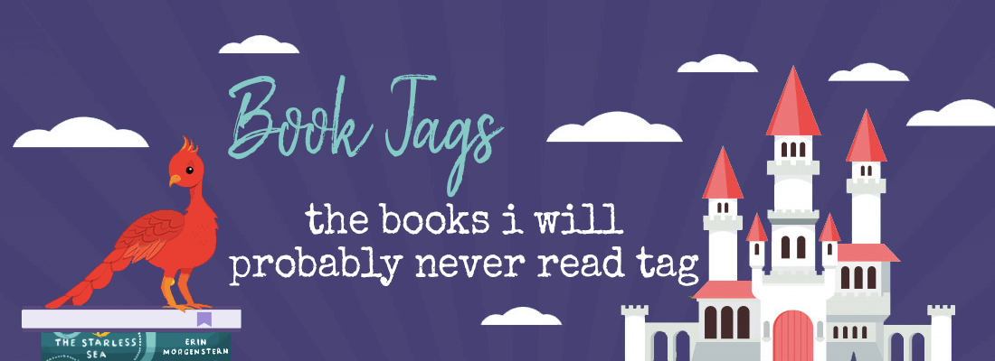 Books I Will Probably Never Read Tag