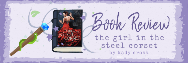 The Girl in the Steel Corset by Kady Cross