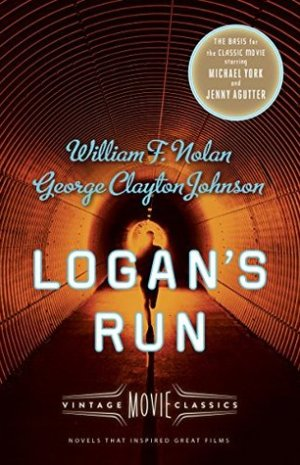 Logan's Run by William F. Nolan & George Clayton Johnson