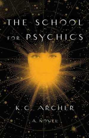 School for Psychics by K.C. Archer