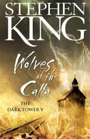 Wolves of the Calla by Stephen King - The Literary Phoenix