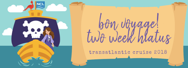 Bon Voyage – Two Week Hiatus