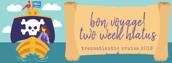 Bon Voyage – Two Week Hiatus