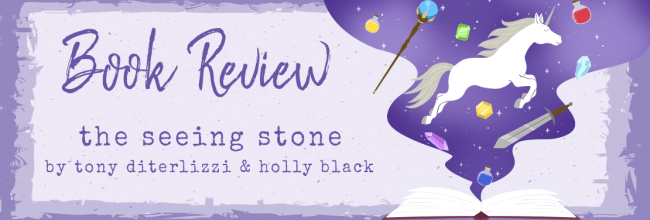 The Seeing Stone by Tony DiTerlizzi and Holly Black