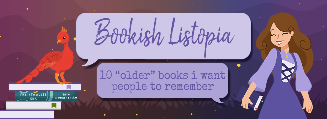 "Top Ten ""Older"" Books I Don't Want People To Forget"