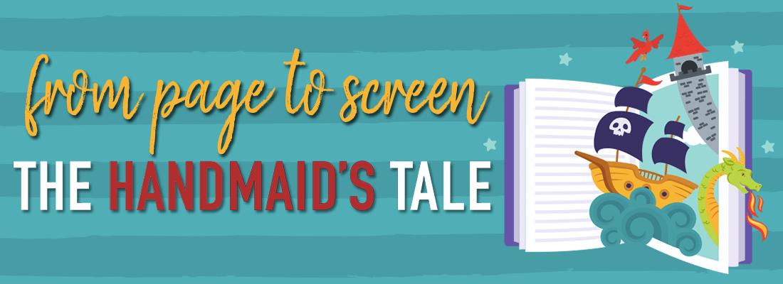 Book Vs. Film: The Handmaid's Tale (SPOILERS!)