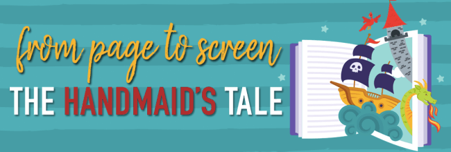 Book Vs. Film: The Handmaid's Tale (SPOILERS!)
