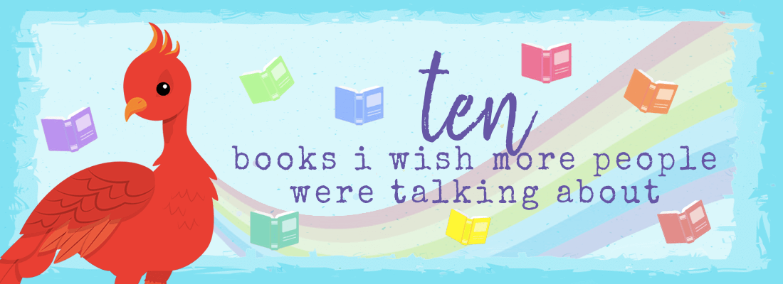 Ten Books I Wish More People Were Talking About