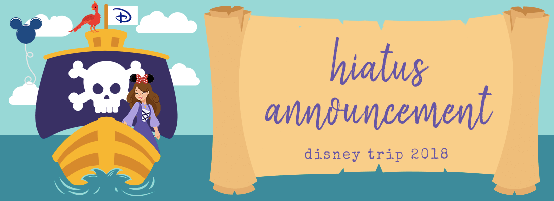 If You Are Reading This, I am at Disney World (BRIEF HIATUS)