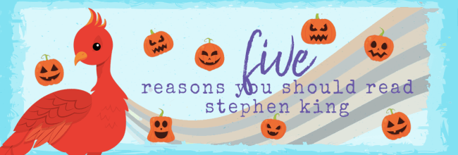 5 Reasons You Should Read Stephen King (Even if You Don't Like Horror)