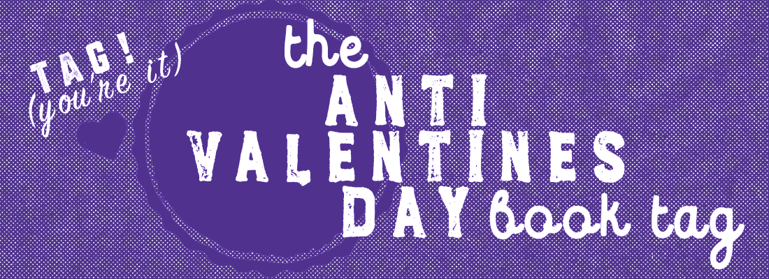 Anti-Valentines Day Book Tag