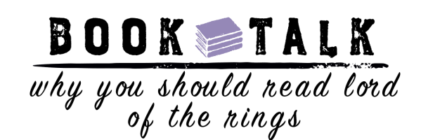 Why You Should Read Lord of the Rings (Even Though it's a Bit of a Chore)