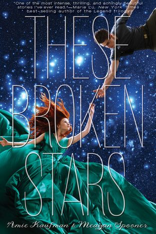These Broken Stars by Amie Kaufman, Meagan Spooner