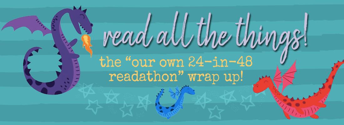 Our Own 24-in-48 Readathon Wrap Up