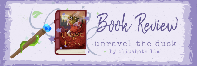 Unravel the Dusk by Elizabeth Lim