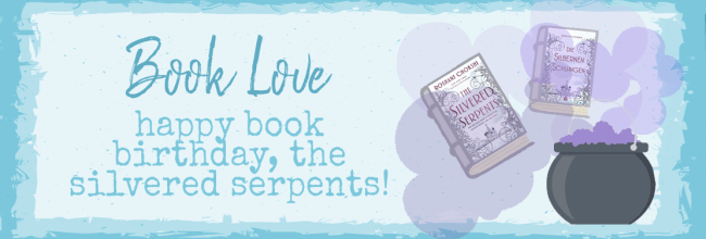 Happy Book Birthday, The Silvered Serpents!